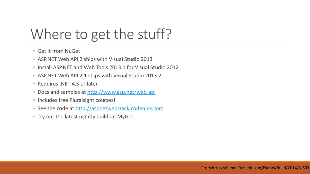 Where to get the stuff? ◦ Get it from NuGet ◦ A...