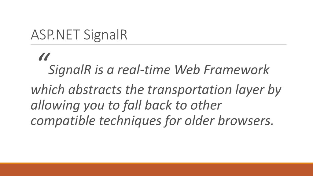 """ASP.NET SignalR """"SignalR is a real-time Web Fra..."""