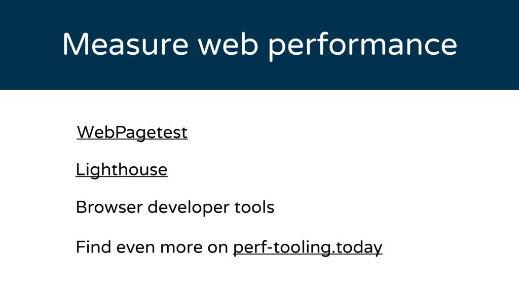 Measure web performance WebPagetest Browser dev...