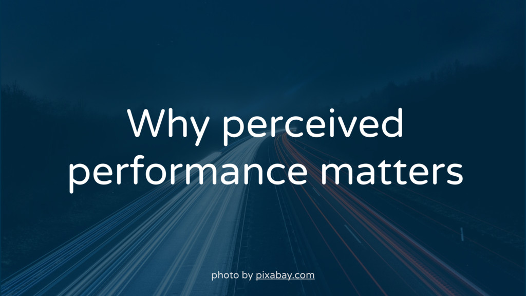 Why perceived performance matters photo by pixa...