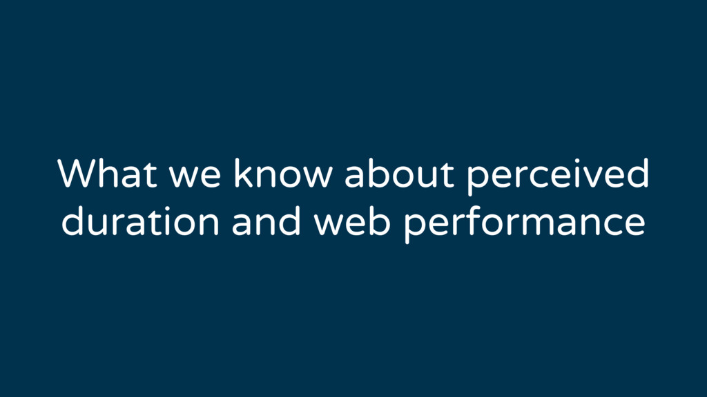 What we know about perceived duration and web p...