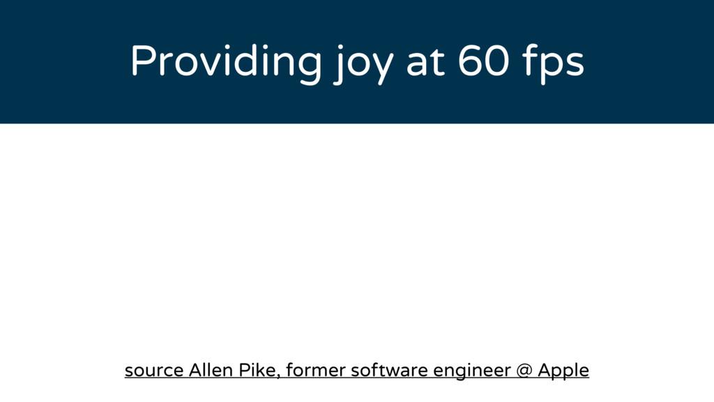Providing joy at 60 fps source Allen Pike, form...