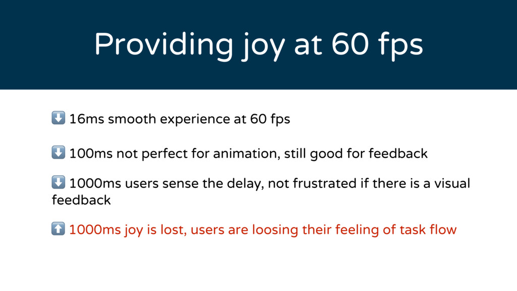 Providing joy at 60 fps ⬇ 16ms smooth experienc...