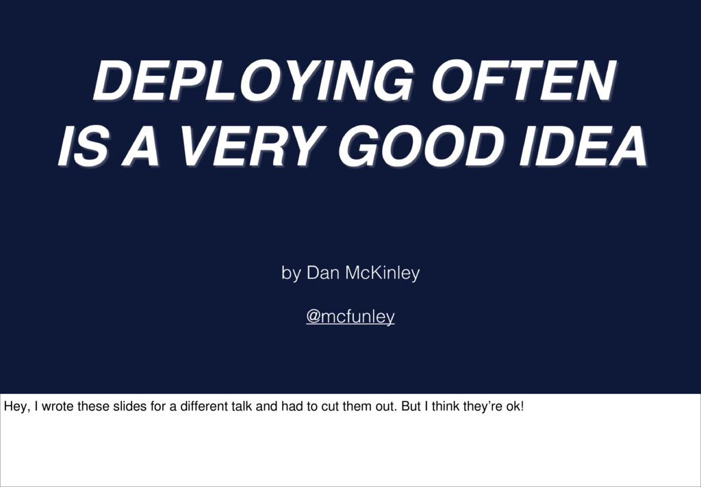 Hey, I wrote these slides for a different talk ...