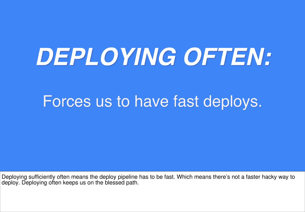 Deploying sufficiently often means the deploy p...