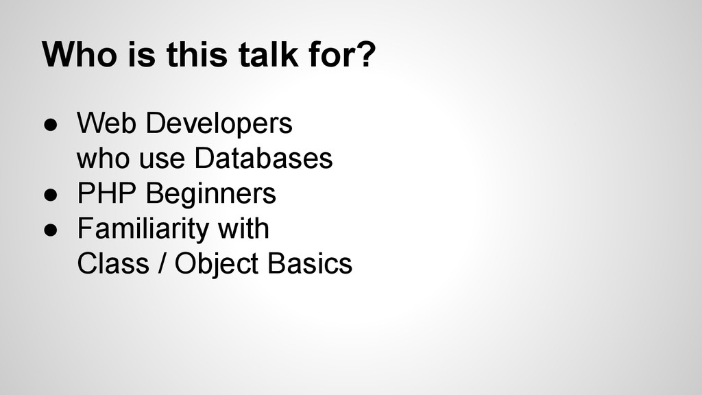 Who is this talk for? ● Web Developers who use ...
