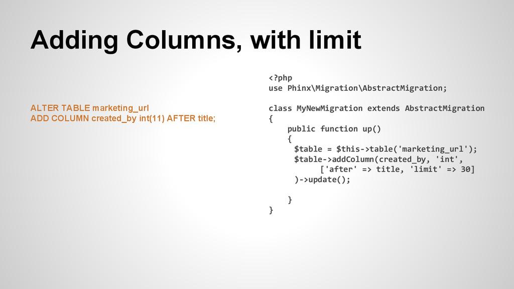 Adding Columns, with limit ALTER TABLE marketin...