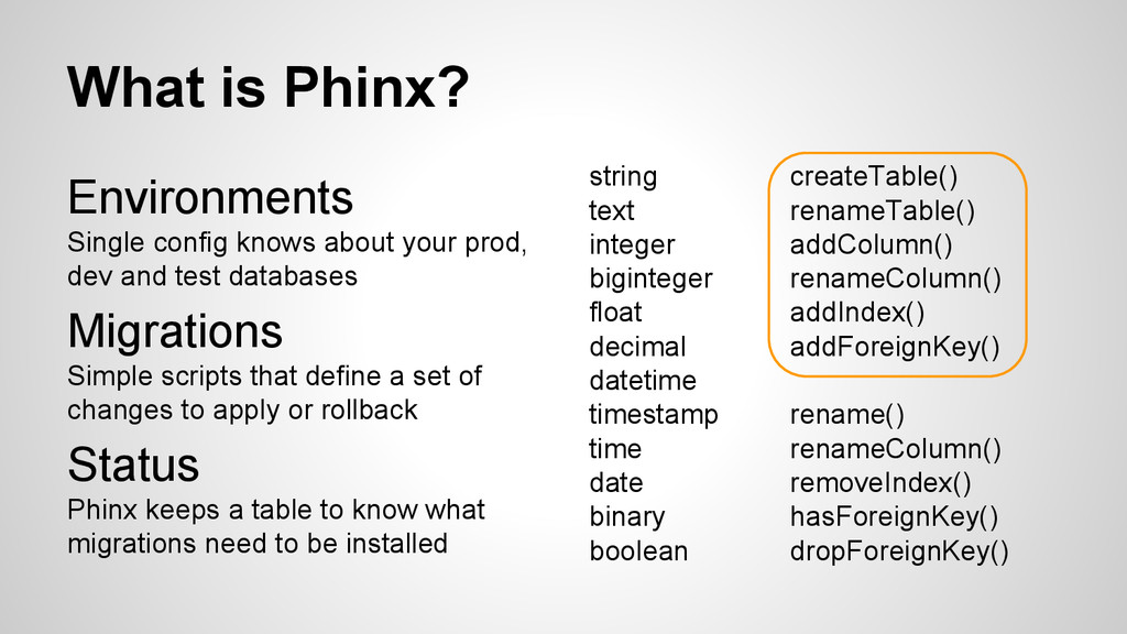What is Phinx? Environments Single config knows...