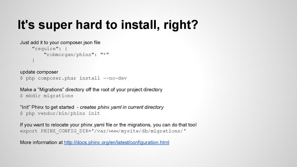 It's super hard to install, right? Just add it ...