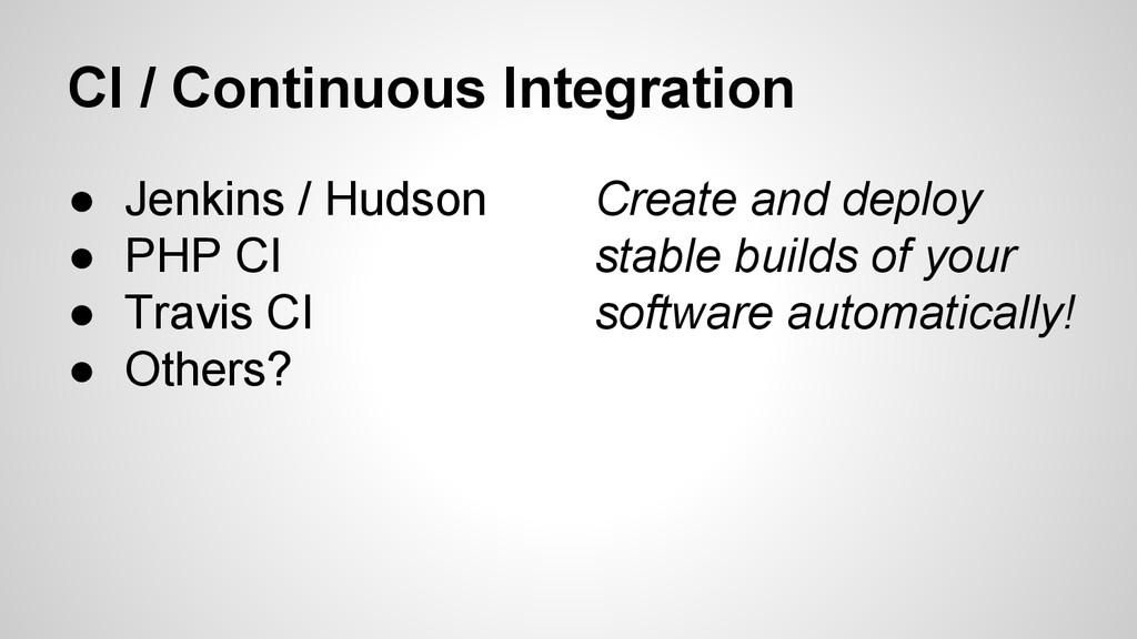 CI / Continuous Integration ● Jenkins / Hudson ...