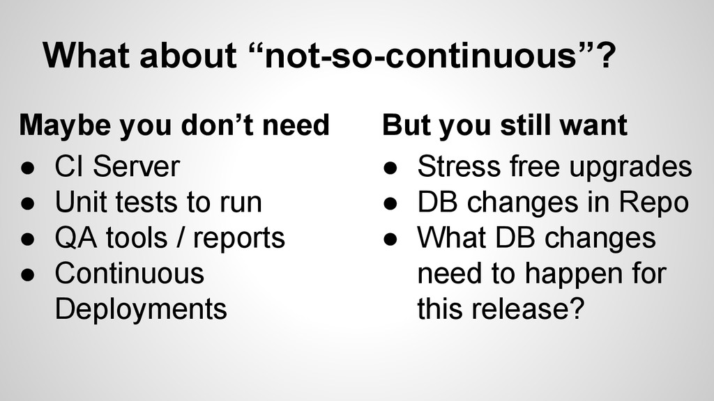 """What about """"not-so-continuous""""? Maybe you don't..."""