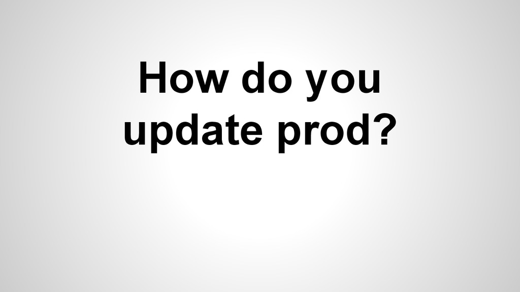How do you update prod?