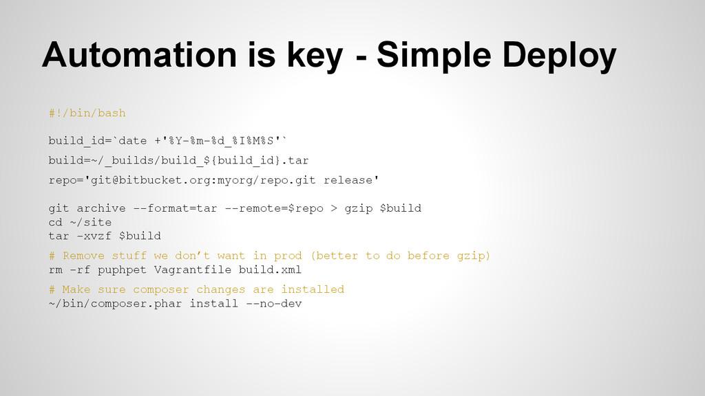 Automation is key - Simple Deploy #!/bin/bash b...