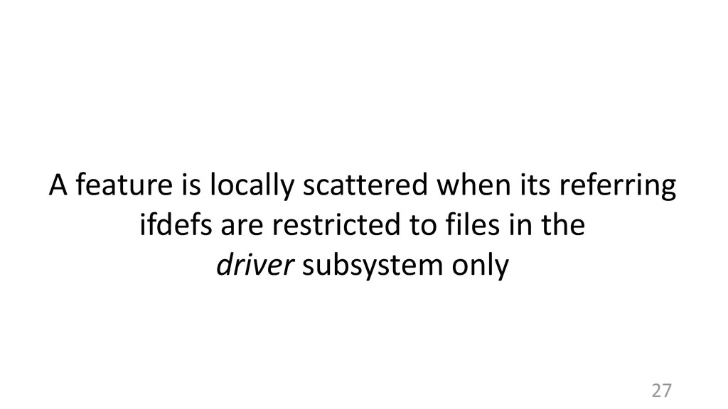 A feature is locally scattered when its referri...