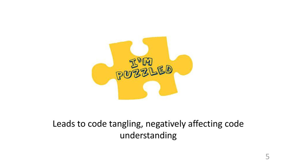 Leads to code tangling, negatively affecting co...