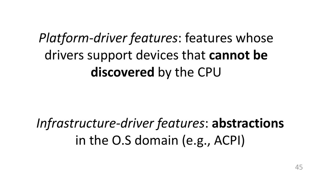 Platform-driver features: features whose driver...