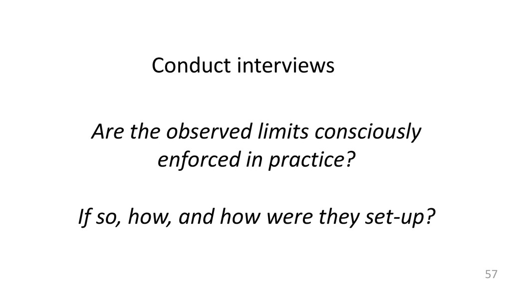 57 Conduct interviews Are the observed limits c...
