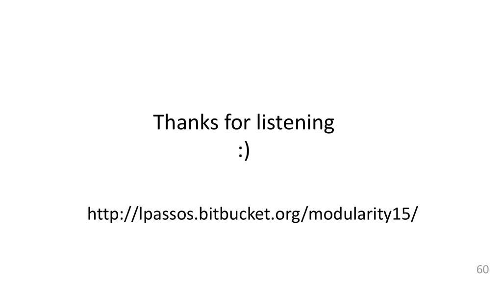 60 Thanks for listening :) http://lpassos.bitbu...