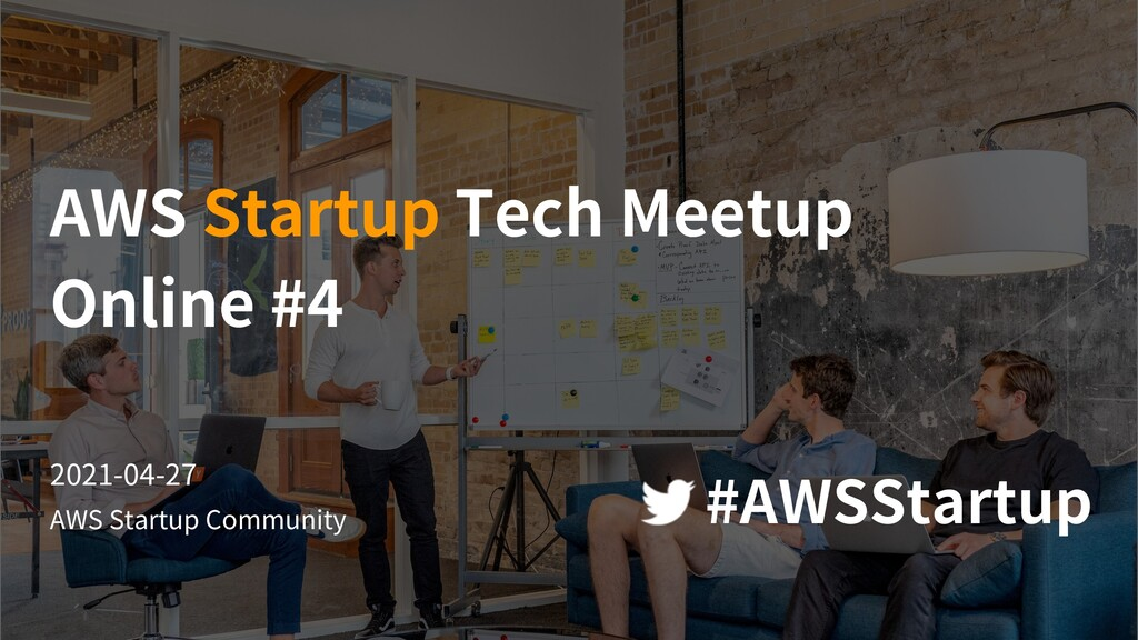 AWS Startup Community AWS Startup Tech Meetup O...