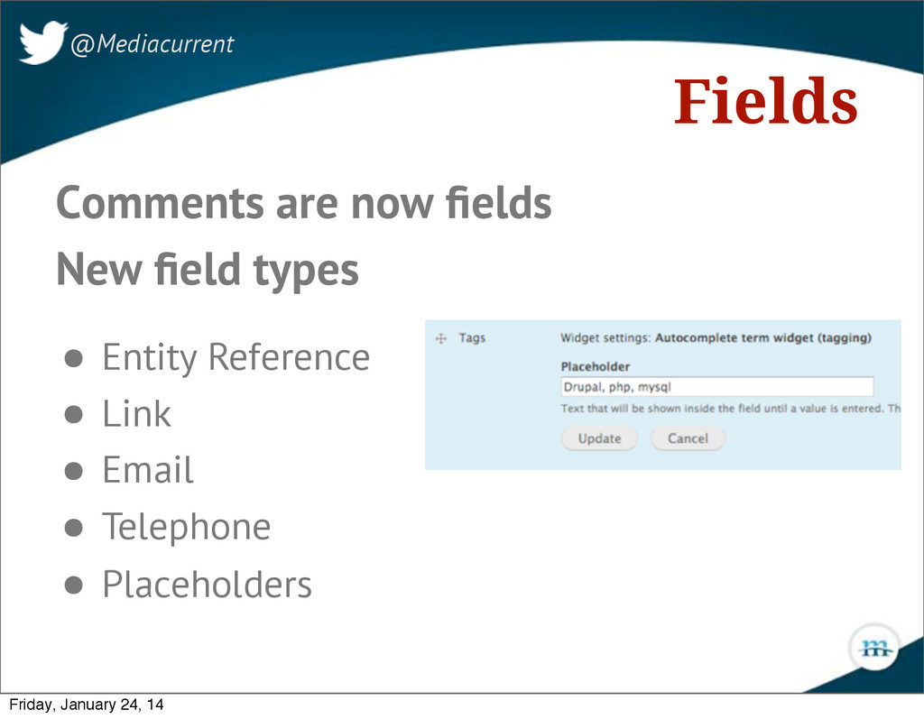 Fields Comments are now fields New field types • ...