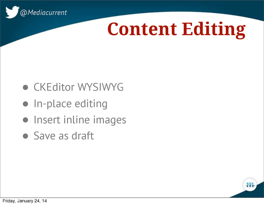 Content Editing @Mediacurrent • CKEditor WYSIWY...