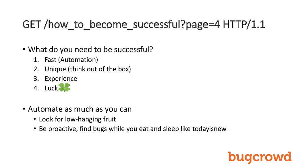 GET /how_to_become_successful?page=4 HTTP/1.1 •...