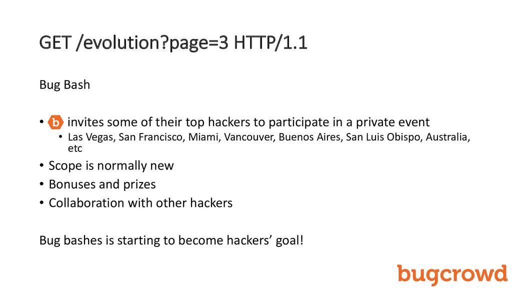 GET /evolution?page=3 HTTP/1.1 Bug Bash • invit...
