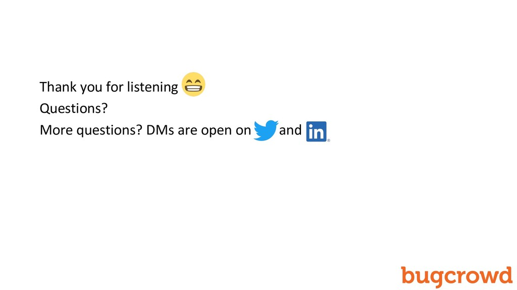 Thank you for listening Questions? More questio...