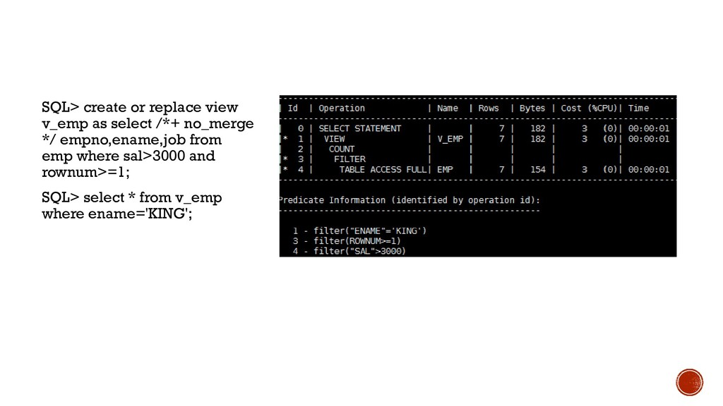 SQL> create or replace view v_emp as select /*+...