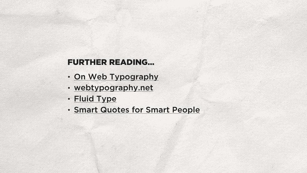 FURTHER READING… • On Web Typography • webtypog...