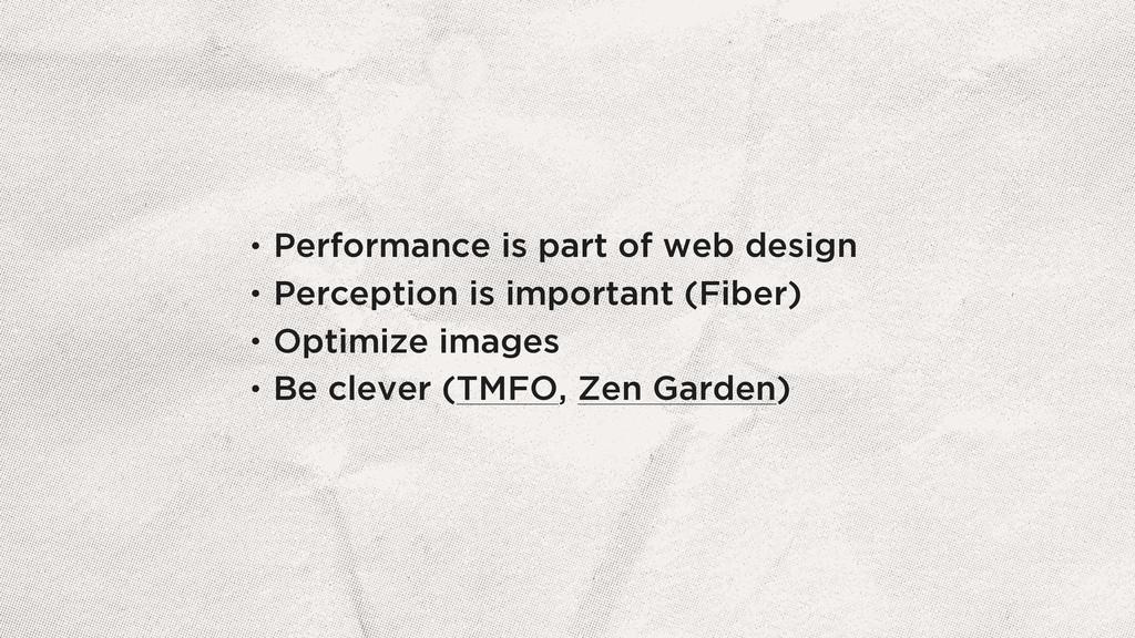 • Performance is part of web design • Perceptio...