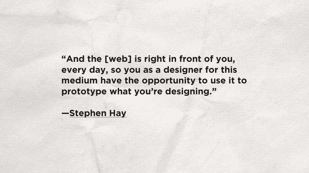 """And the [web] is right in front of you, every ..."