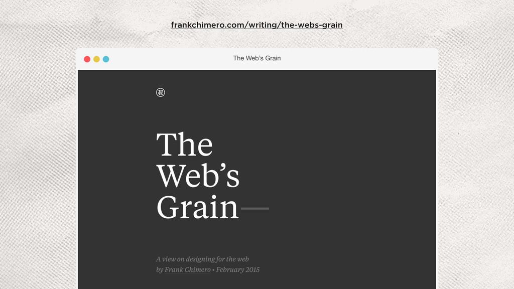 frankchimero.com/writing/the-webs-grain