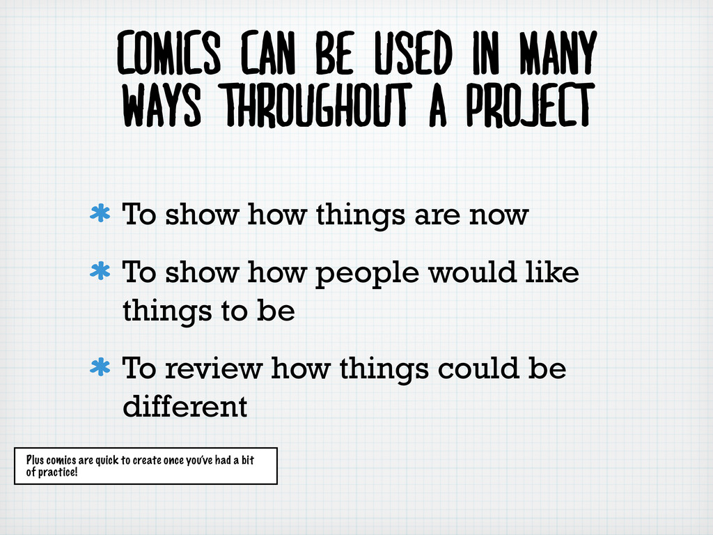 COMICS CAN BE USED IN MANY WAYS throughout a pr...