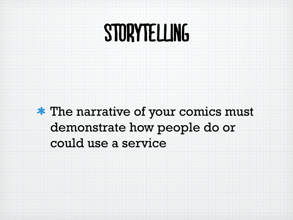 Storytelling The narrative of your comics must ...