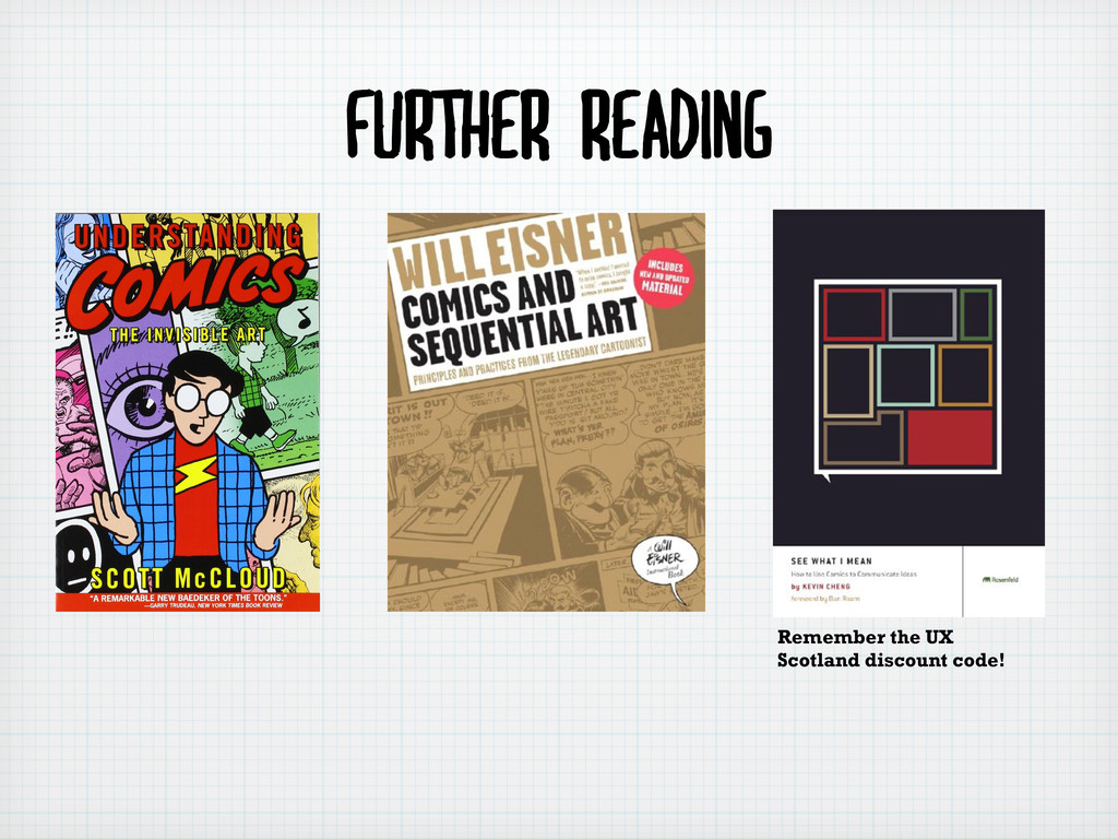 Further reading Remember the UX Scotland discou...