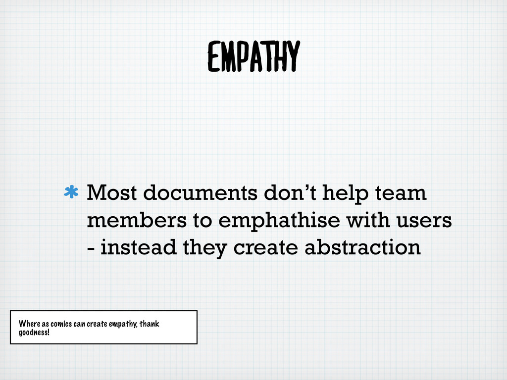 Empathy Most documents don't help team members ...