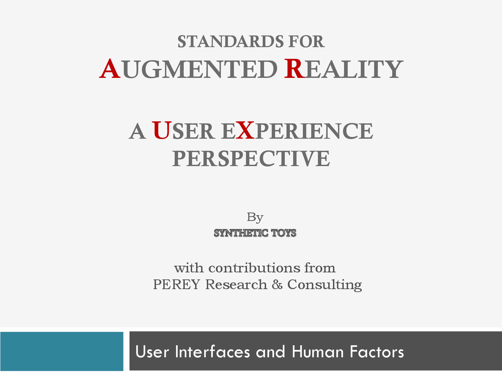 STANDARDS FOR AUGMENTED REALITY A USER EXPERIEN...