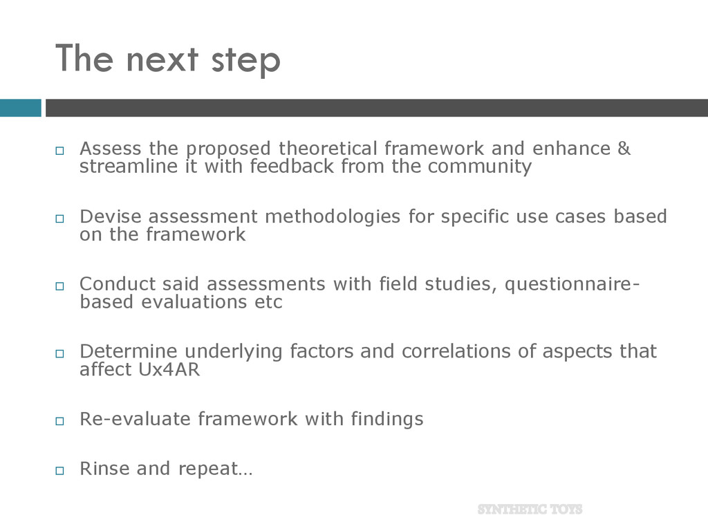 The next step  Assess the proposed theoretical...