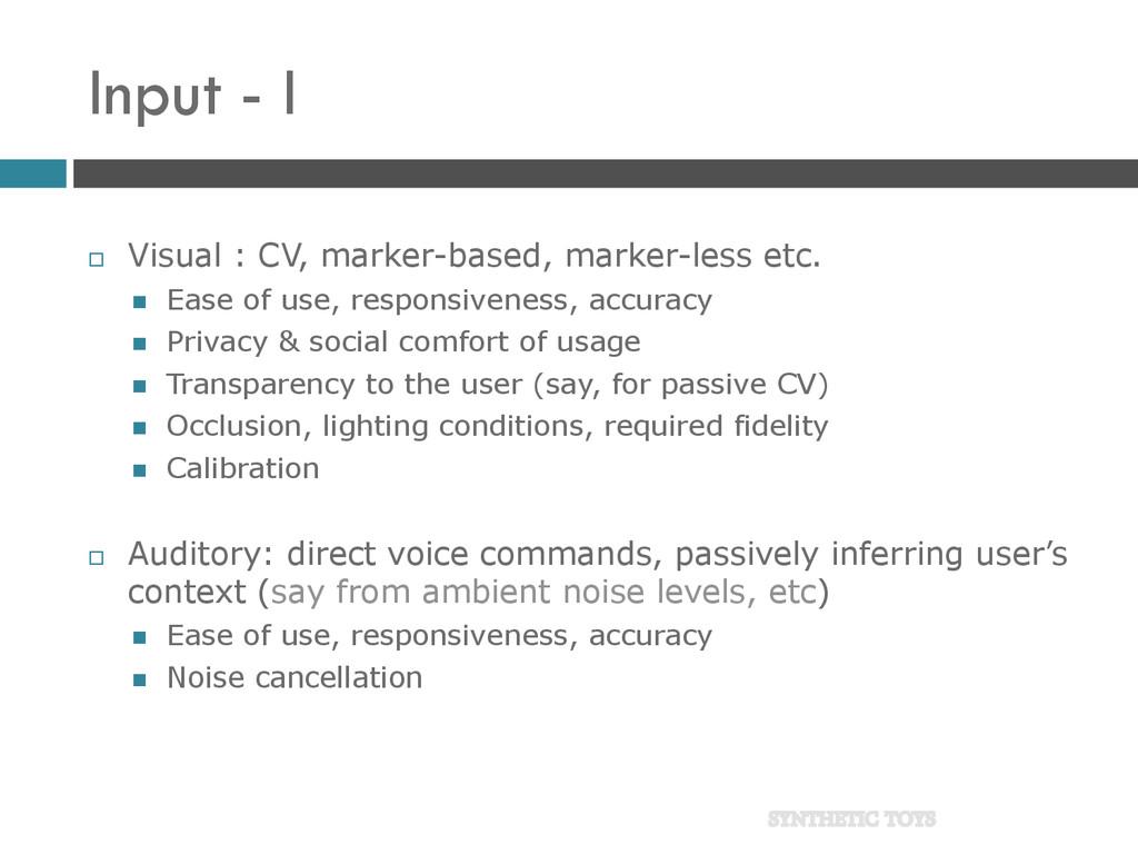 Input - I  Visual : CV, marker-based, marker-l...