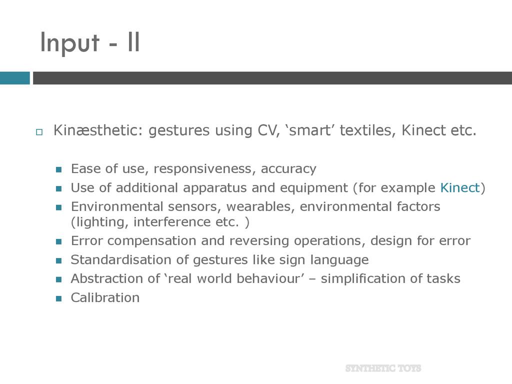 Input - II  Kinæsthetic: gestures using CV, 's...