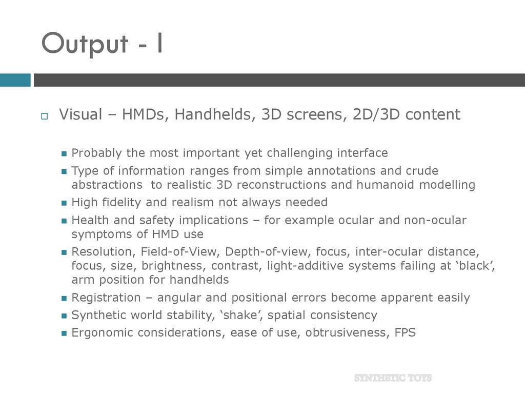 Output - I  Visual – HMDs, Handhelds, 3D scree...