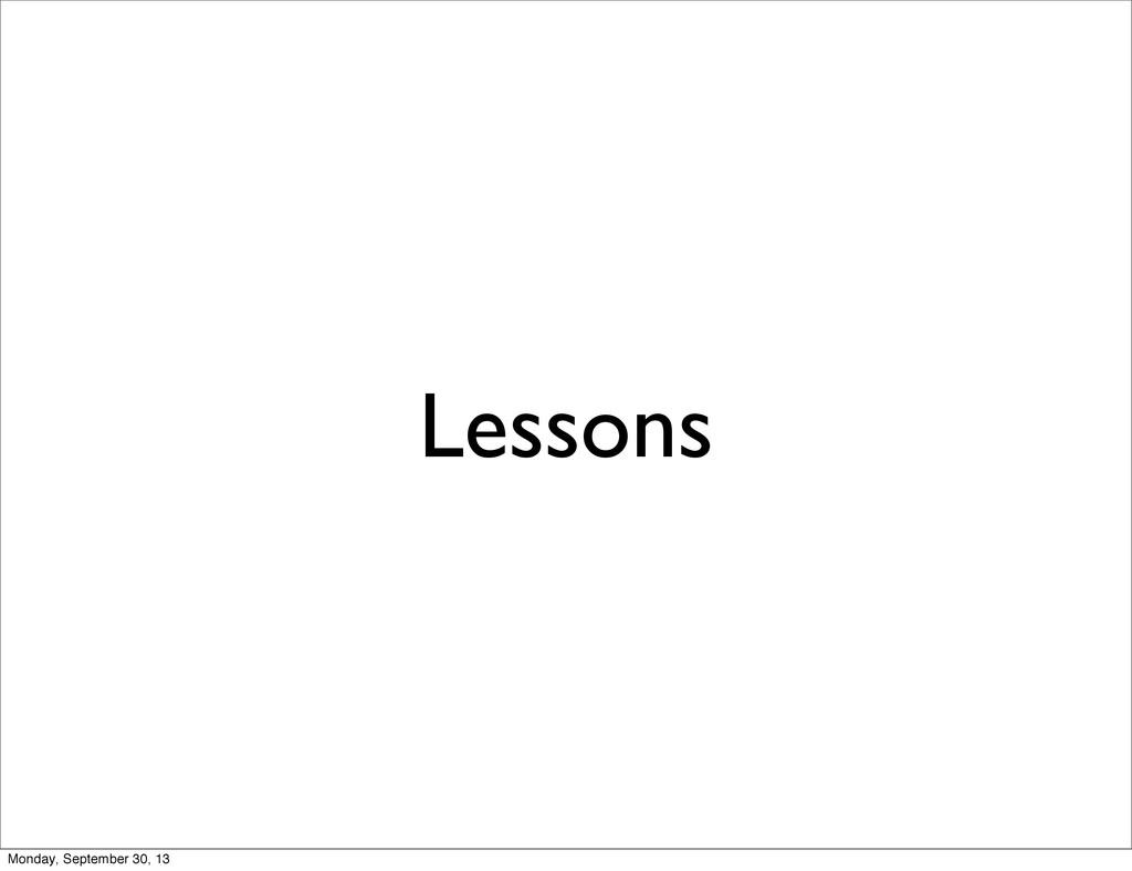 Lessons Monday, September 30, 13