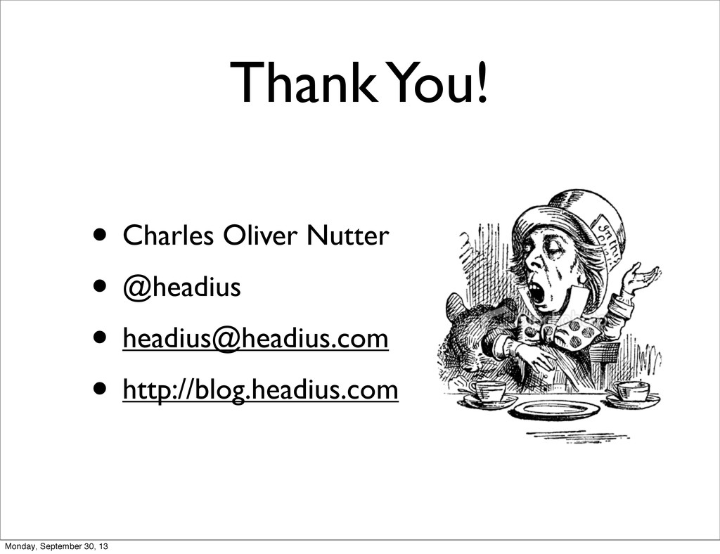 Thank You! • Charles Oliver Nutter • @headius •...