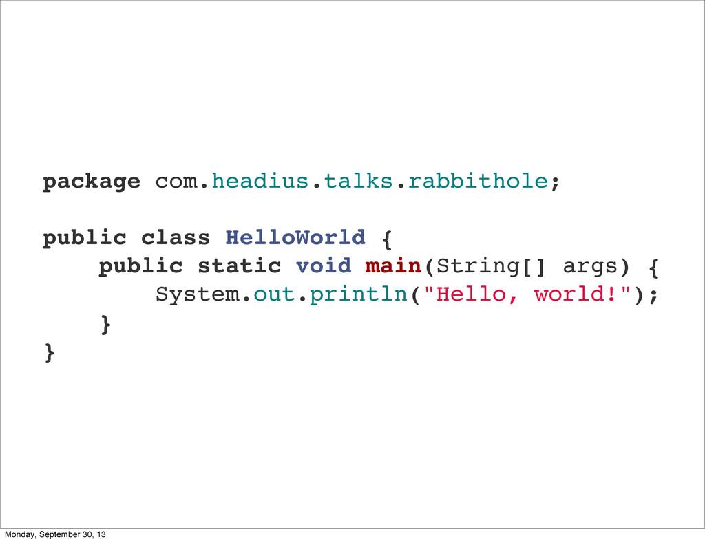 package com.headius.talks.rabbithole; public cl...