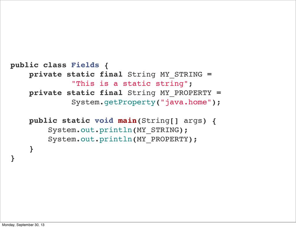 public class Fields { private static final Stri...