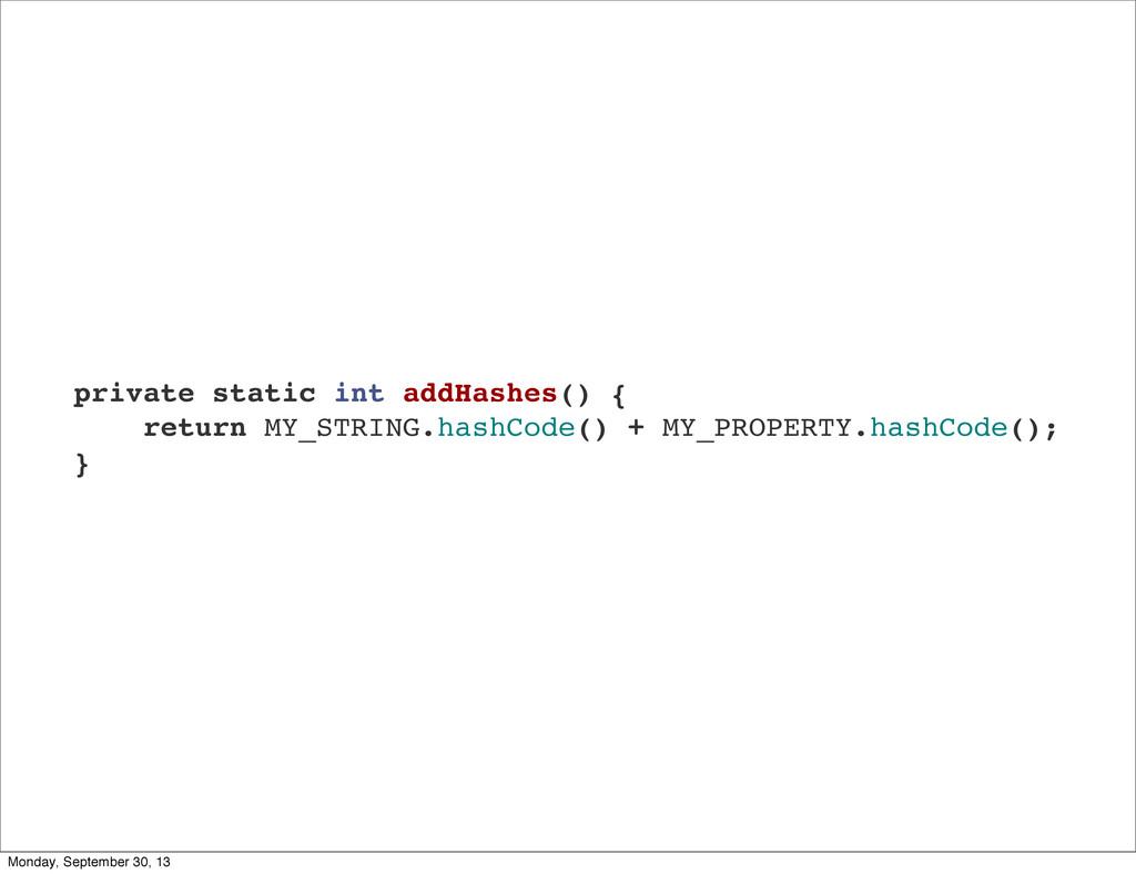 private static int addHashes() { return MY_STRI...