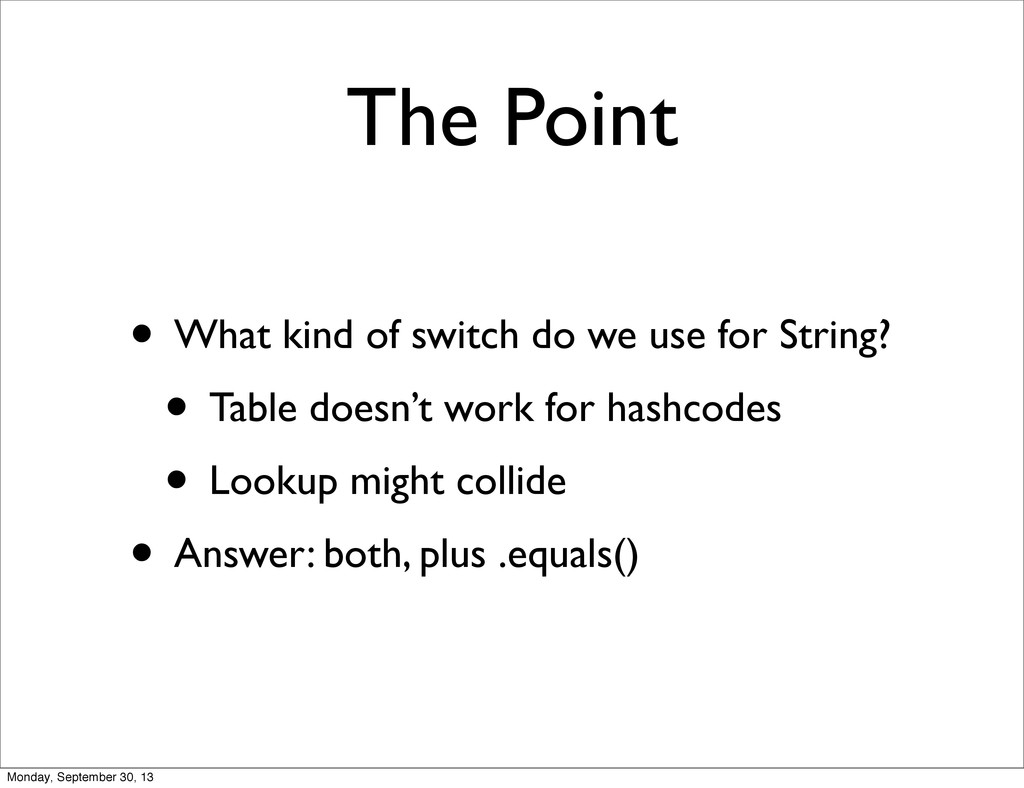 The Point • What kind of switch do we use for S...