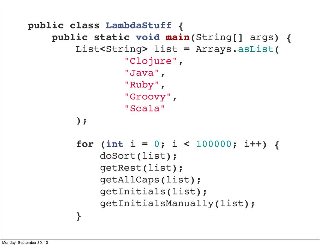 public class LambdaStuff { public static void m...