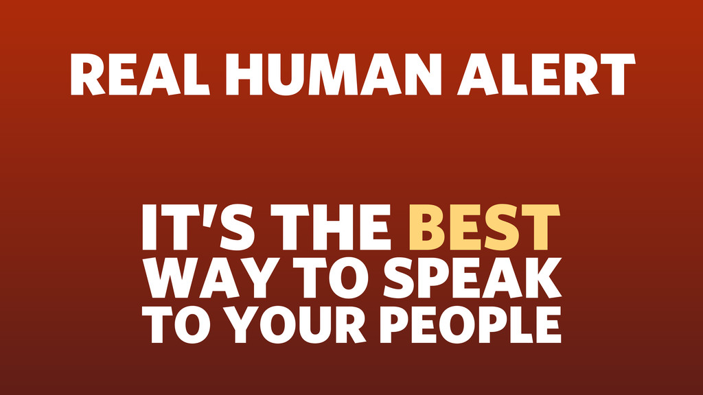 REAL HUMAN ALERT IT'S THE BEST WAY TO SPEAK TO ...
